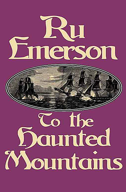 To the Haunted Mountains, Ru Emerson