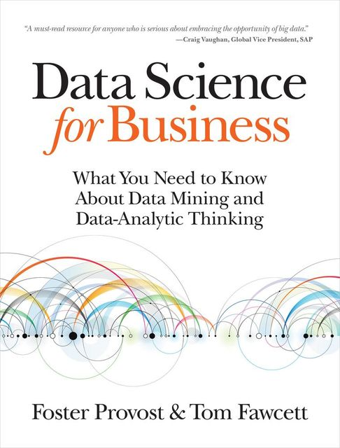 Data Science for Business, Foster Provost, Tom Fawcett