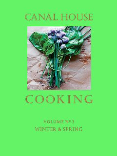 Canal House Cooking, Volume N° 3, Christopher Hirsheimer, Melissa Hamilton