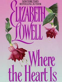 Where the Heart Is, Elizabeth Lowell
