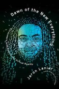 Dawn of the New Everything: Encounters with Reality and Virtual Reality, Jaron Lanier