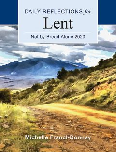 Not By Bread Alone 2020, Michelle Francl-Donnay