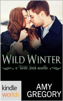 Wild Irish: Wild Winter (Kindle Worlds Novella), Amy Gregory
