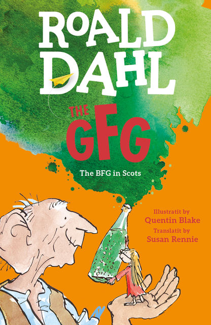 The GFG: The Guid Freendly Giant, Roald Dahl