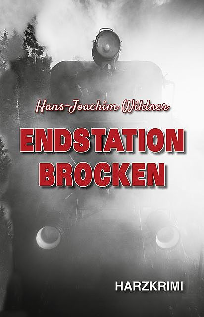 Endstation Brocken, Hans-Joachim Wildner