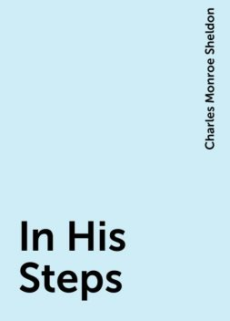 In His Steps, Charles Monroe Sheldon