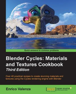 Blender Cycles: Materials and Textures Cookbook – Third Edition, Enrico Valenza