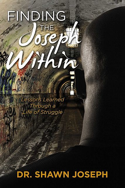 Finding the Joseph Within, Shawn Joseph