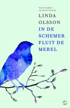 In de schemer fluit de merel, Linda Olsson