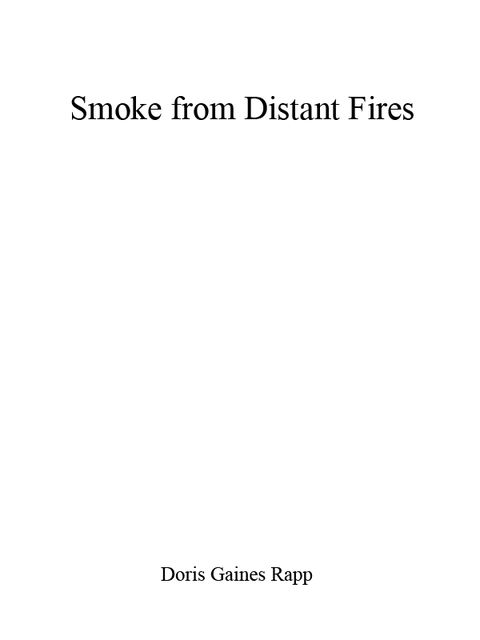 Smoke from Distant Fires, Doris Rapp