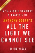All the Light We Cannot See: by Anthony Doerr | Summary & Analysis, EXPRESS READS