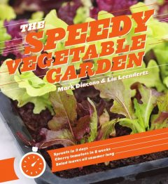 The Speedy Vegetable Garden, Lia Leendertz, Mark Diacono
