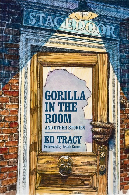 Gorilla in the Room and Other Stories, Ed Tracy