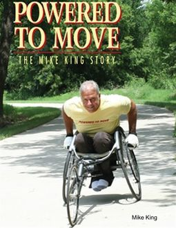 Powered to Move the Mike King Story, Mike King