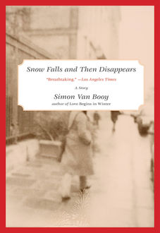 Snow Falls and Then Disappears, Simon Van Booy