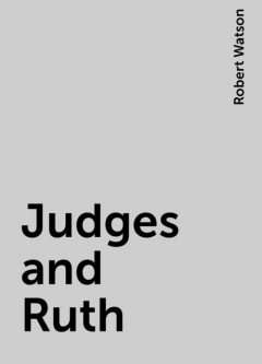 Judges and Ruth, Robert Watson