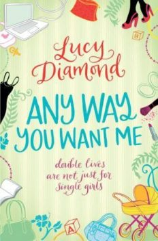 Any Way You Want Me, Lucy Diamond