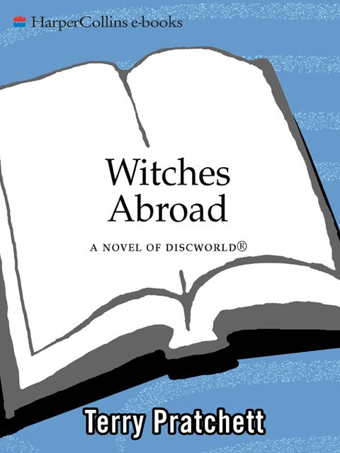Witches Abroad, Terry David John Pratchett