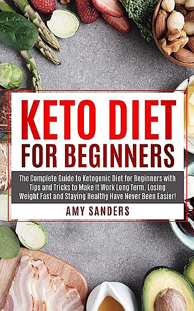 Keto Diet for Beginners, Amy Sanders