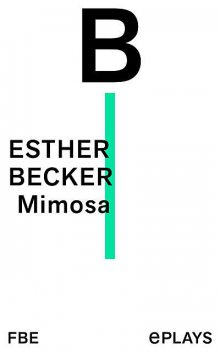 Mimosa, Esther Becker