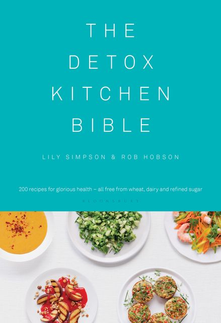 The Detox Kitchen Bible, Lily Simpson, Rob Hobson