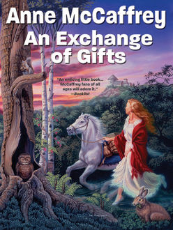 An Exchange of Gifts, Anne McCaffrey