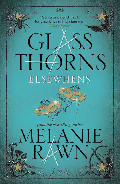 Glass Thorns – Elsewhens (Book Two), Melanie Rawn