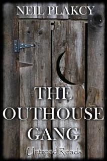 Outhouse Gang, Neil Plakcy