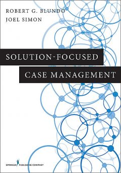 Solution-Focused Case Management, LCSW, MSW, Joel Simon, ACSW, BCD, Robert G. Blundo