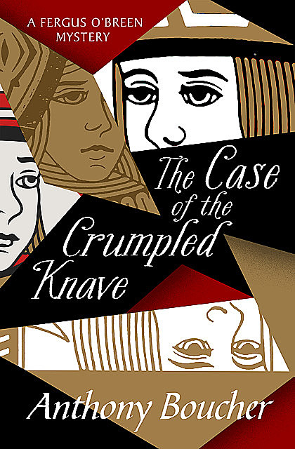 The Case of the Crumpled Knave, Anthony Boucher