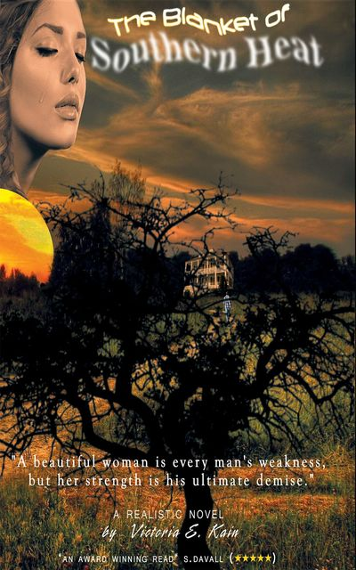The Blanket of Southern Heat, Victoria E.Kain