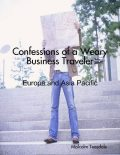 Confessions of a Weary Business Traveler – Europe and Asia Pacific, Malcolm Teasdale