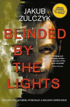 Blinded by the Lights: Now a major HBO Europe TV series, Jakub Żulczyk