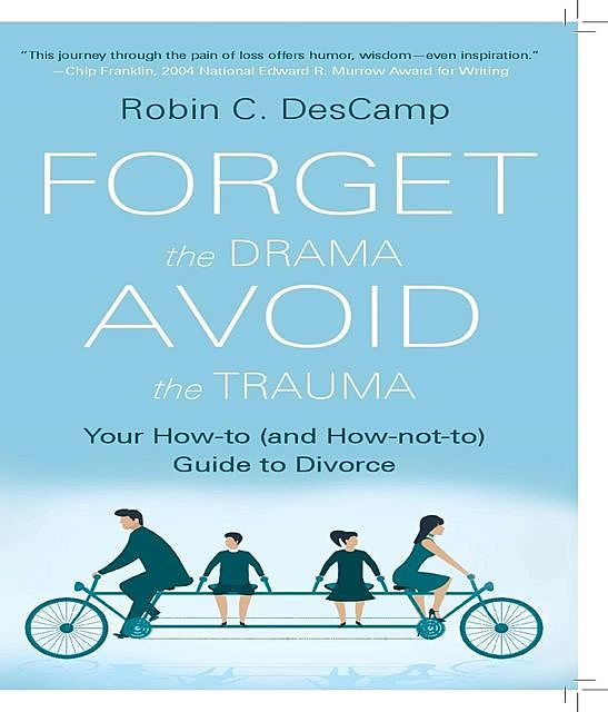 Forget the Drama, Avoid the Trauma, Robin C. DesCamp