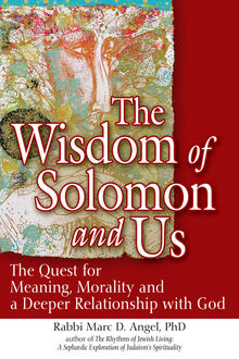 The Wisdom of Solomon and Us, Rabbi Marc D. Angel