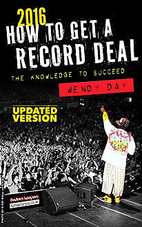 How to Get a Record Deal (2016 Version), Wendy Day
