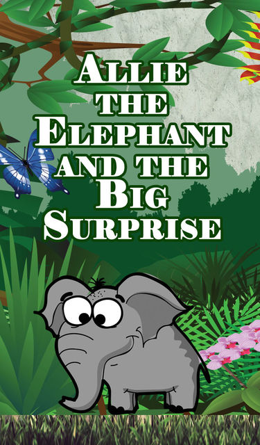 Allie the Elephant and the Big Surprise, Speedy Publishing