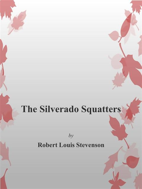 The Silverado Squatters, Robert Louis Stevenson