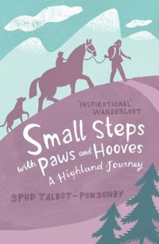 Small Steps With Paws & Hooves, Spud Talbot-Ponsonby