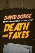 Death and Taxes, David Dodge