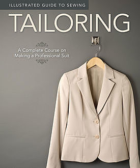 Illustrated Guide to Sewing: Tailoring, Not Available