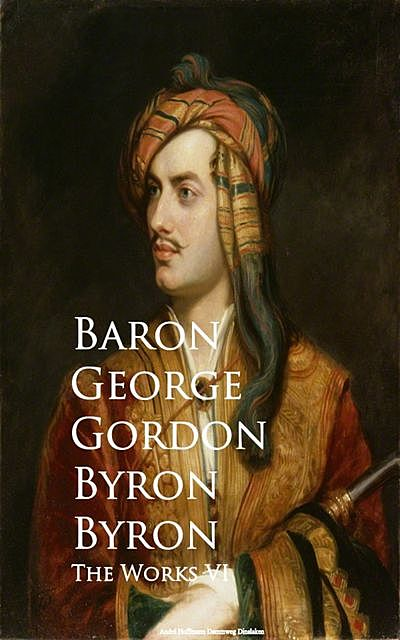 The Works VI, Baron George Gordon Byron