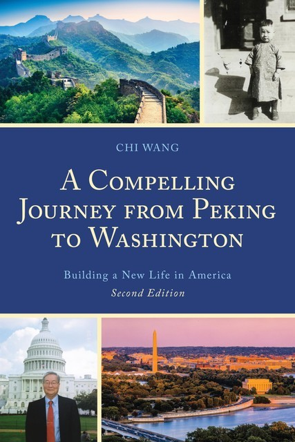 A Compelling Journey from Peking to Washington, Chi Wang