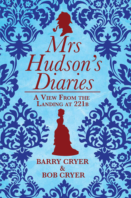 Mrs Hudson's Diaries, Barry Cryer, Bob Cryer