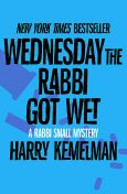 Wednesday the Rabbi Got Wet, Harry Kemelman
