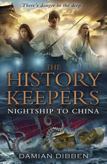 History Keepers: Nightship to China, Damian Dibben