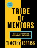 Tribe of Mentors, Timothy Ferriss