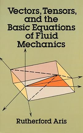 Vectors, Tensors and the Basic Equations of Fluid Mechanics, Rutherford Aris