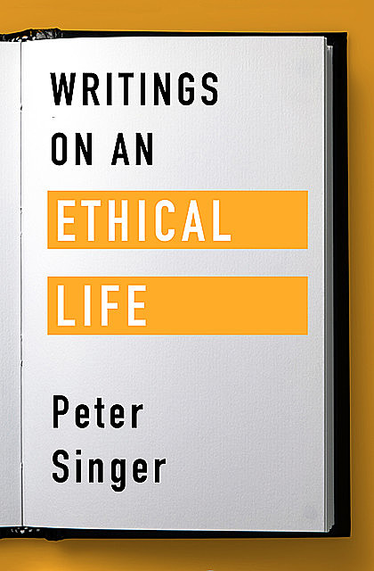 Writings on an Ethical Life, Peter Singer