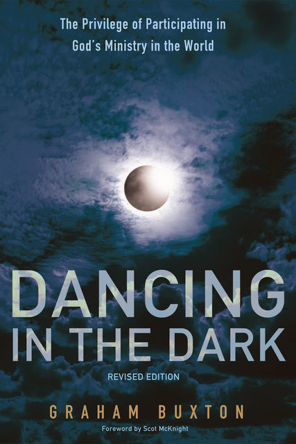 Dancing in the Dark, Revised Edition, Graham Buxton